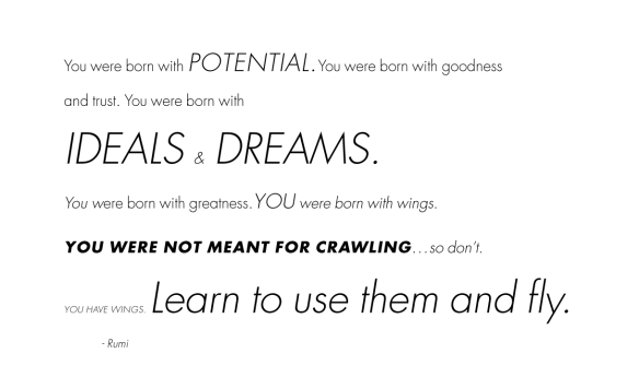 You have wings. Learn to use them and fly