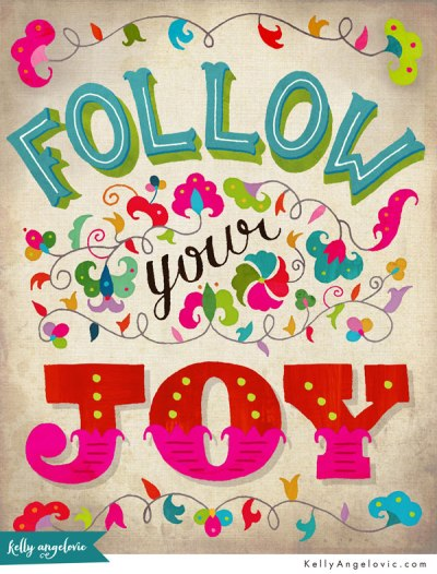 KELLY_ANGELOVIC_Follow Your Joy